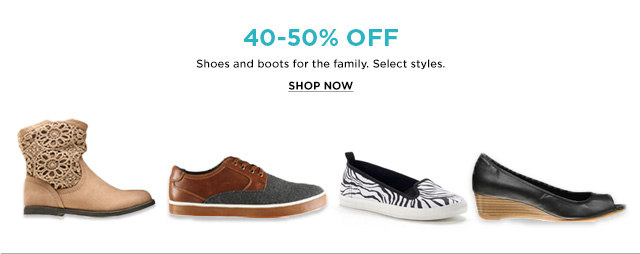 40-50% OFF - Shoes and boots for the family. - Select styles. - SHOP NOW