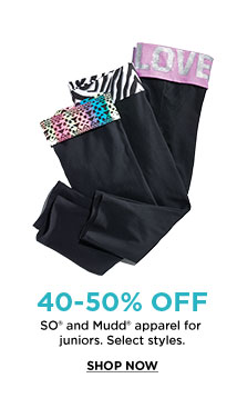 40-50% OFF - SO® and Mudd® apparel for juniors. - Select styles. - SHOP NOW