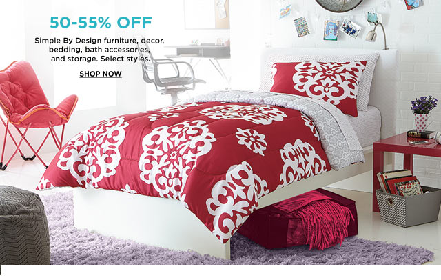 50-55% OFF - Simple By Design furniture, decor, bedding, bath accessories, and storage. - Select styles. - SHOP NOW