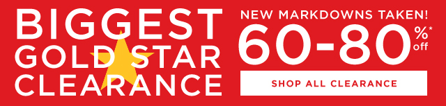 BIGGEST GOLD STAR CLEARANCE - NEW MARKDOWNS TAKEN! - 60-80% off* - SHOP THE CLEARANCE
