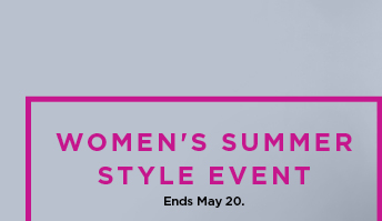 women's summer style event. ends may 20. shop now.