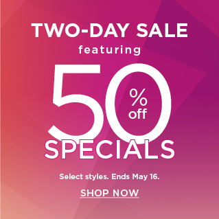 two day sale featuring 50% off specials. shop now.