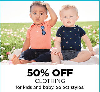 50% off select clothing for kids and baby. Shop Now.