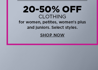 20 to 50% off clothing for women, petites, women's plus and juniors. select styles. shop now.