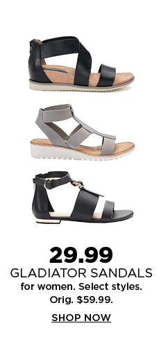 $29.99 gladiator sandals for women. Select styles. Shop now.