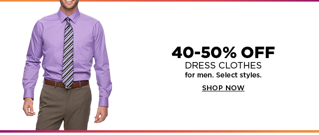 40-50% off select dress clothing for men. Shop now.