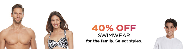 40% select swimwear for the family. Shop now.