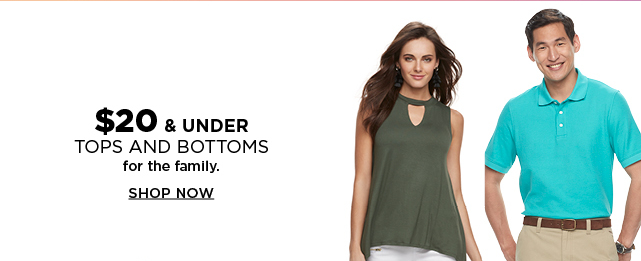 $20 and under tops and bottoms for the family. Shop now.