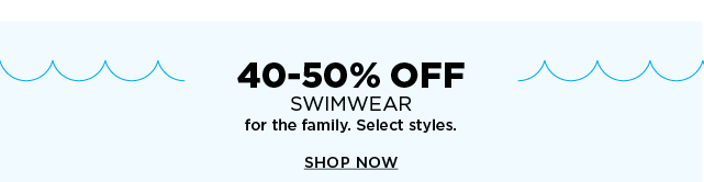 40-50% off select swimwear for the family. Shop now.