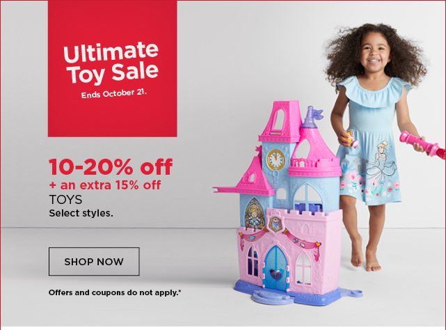 10-20% plus and extra 15% off select toys. shop now. offers and coupons do not apply.