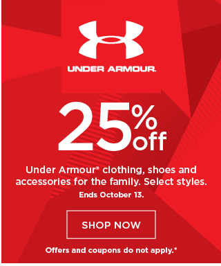 save 25% on Under Armour clothing, shoes, and accessories for the family. select styles. shop now. offers and coupons do not apply.