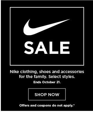 save on Nike clothing, shoes, and accessories for the family. select styles. offers and coupons do not apply.