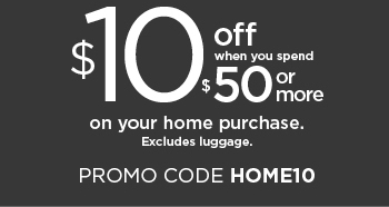 $10 off your home purchase of $50 or more