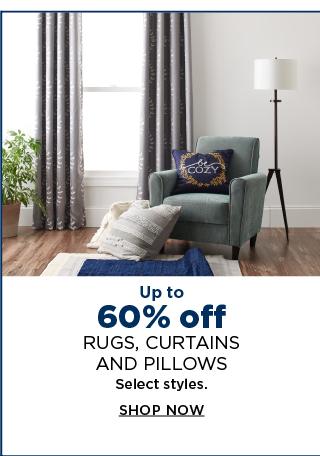 up to 60% off rugs, curtains, and pillows. select styles. shop now.