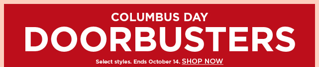 columbus day doorbusters. shop now.