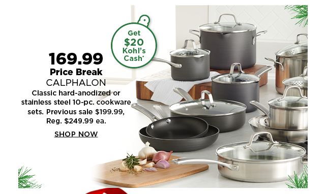 169.99 calphalon classic 10-piece hard-anodized or stainless steel cookware set. previous sale $199.99. regularly $249.99. shop now.