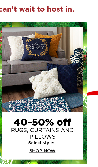 40 to 50% off rugs, curtains, and pillows. select styles. shop now.