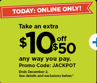 take an extra $10 off $50 when you use promo code JACKPOT.  shop now.