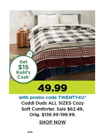 49.99 cuddl duds cozy soft comforter. shop now.