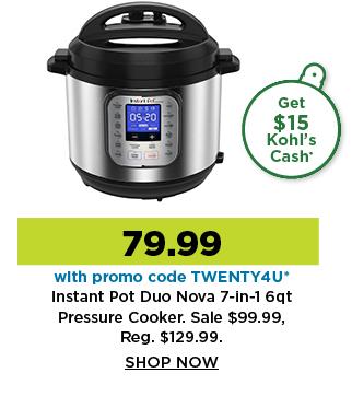 79.99 instant pot duo nova pressure cooker. shop now.