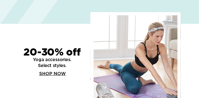 20-30% off yoga accessories.  shop now.