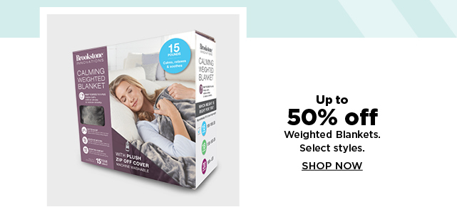 up to 50% off weighted blankets.  shop now.