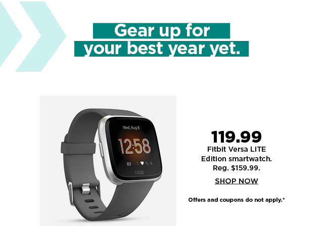 119.99 fitbit versa lite edition smartwatch.  shop now.