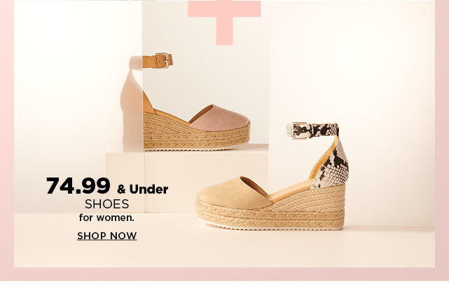 74.99 and under shoes for women. shop now.