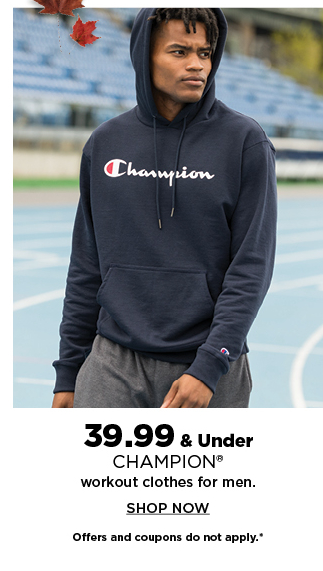 39.99 and under champion workout clothes for men. shop now.