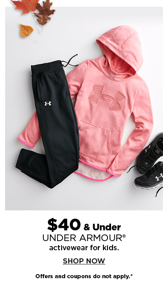 $40 and under under armour activewear for kids. shop now.