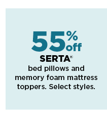 55% off serta bed pillows and memory foam mattress toppers. shop now.