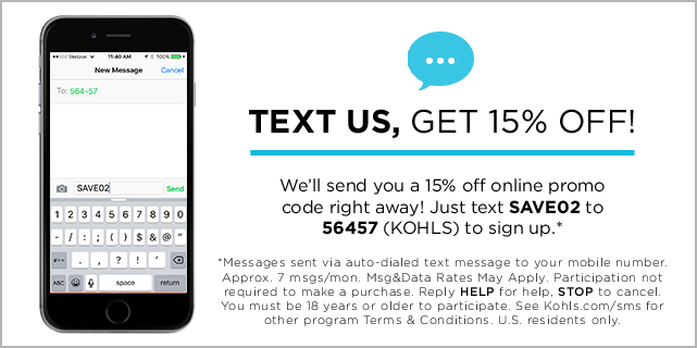 text us and we'll send you a 15% off online promo code right away! just text SAVE02 to 56457 to sign up!